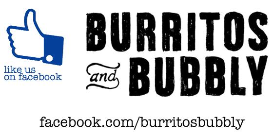 like us on facebook, facebook.com/burritosbubbly