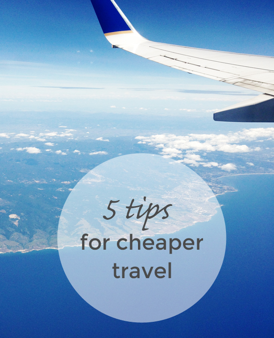 5 tips to cheaper travel, from BurritosandBubbly.com