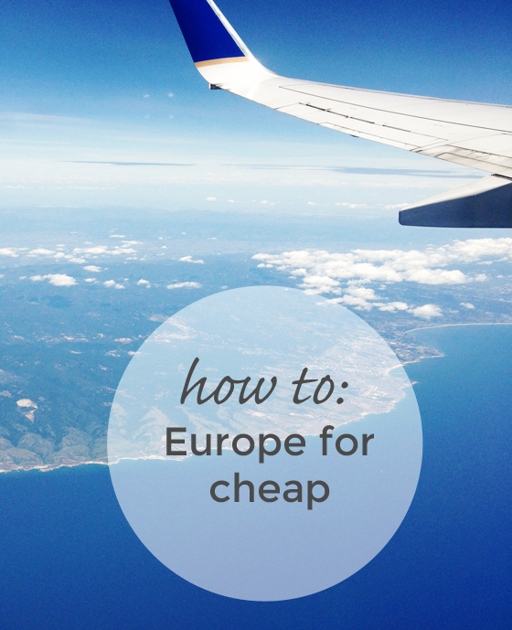 how to travel to Europe for cheap / Burritos and Bubbly