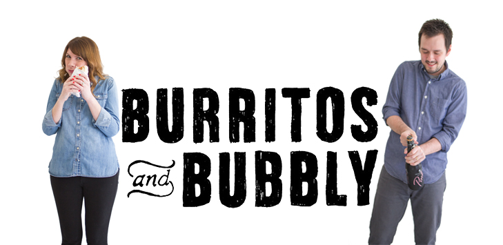 Burritos and Bubbly - not a food blog by kerry and andy
