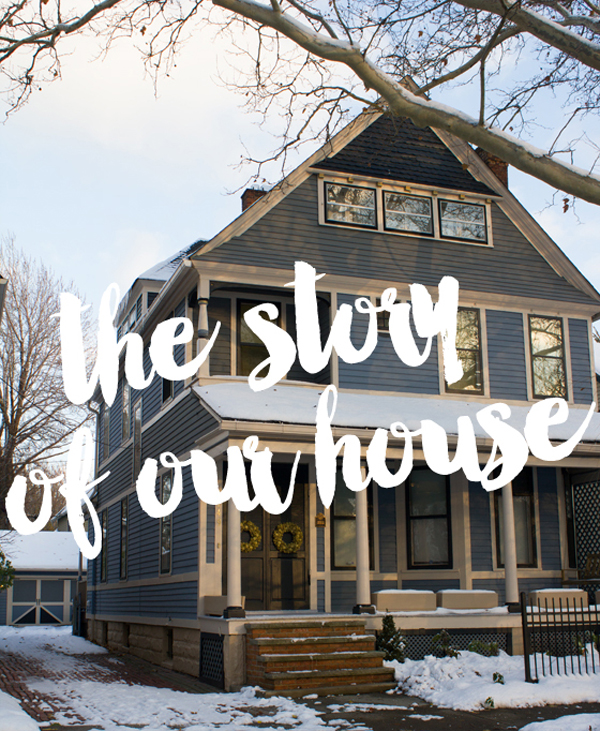 the story of our house